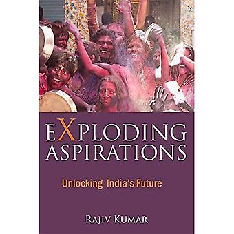 Exploderende aspiraties: Ontsluiten India's toekomst