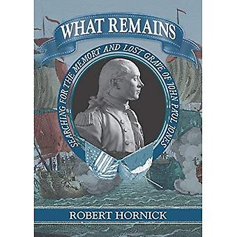 What Remains: Searching for� the Memory and Lost Grave� of John Paul Jones
