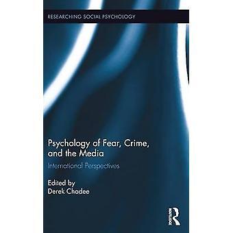 Psykologi av rädsla brottslighet och de Media internationella perspektiv av Chadee & Derek