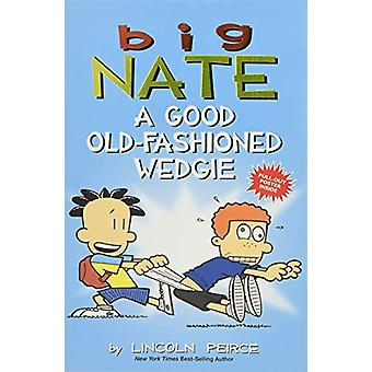 Big Nate - A Good Old-Fashioned Wedgie by Lincoln Peirce - 97814494623