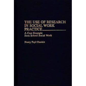 The Use of Research in Social Work Practice A Case Example from School Social Work by Chavkin & Nancy Feyl