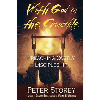 With God in the Crucible by Storey & Peter