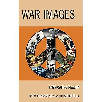 War Images Fabricating Reality by Sassower & Raphael