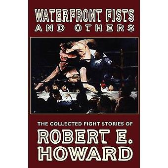 Punhos de beira-mar e outros, as histórias de luta coletados de Robert E. Howard por Howard & E. Robert