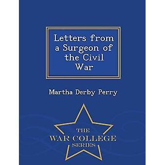 Briefe von einem Chirurgen der bürgerlichen Krieg War College-Serie von Perry & Martha Derby