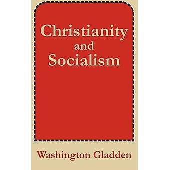 Christianisme et socialisme par Gladden & Washington