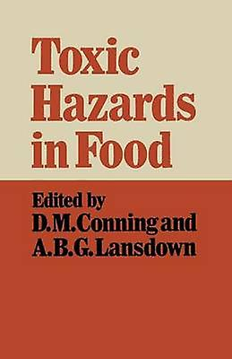 Toxic Hazards in Food by Conning & David M.