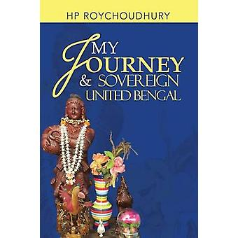 My Journey  Sovereign United Bengal by Roychoudhury & Hp