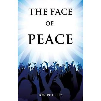 The Face of Peace by Phillips & Jon