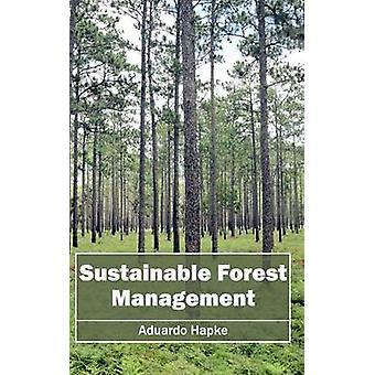 Sustainable Forest Management by Hapke & Aduardo