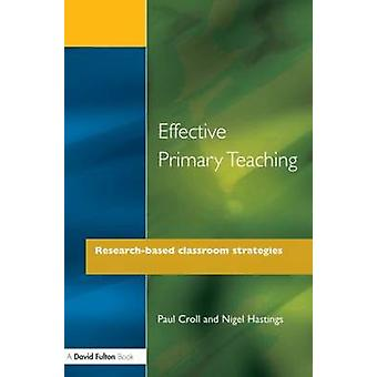 Effective Primary Teaching ResearchBased Classroom Strategies by Croll & Paul