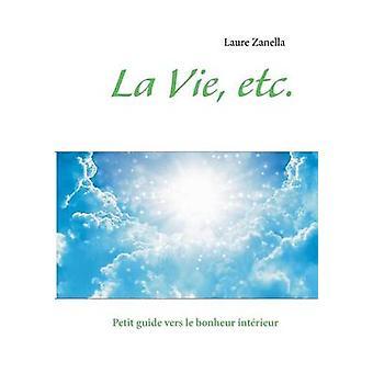 La Vie etc. by Zanella & Laure