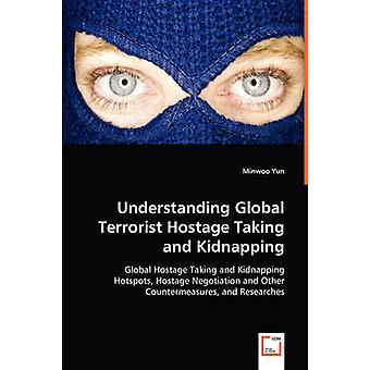 Ymmärtäminen Global terroristi pantti vangiksi ottaminen ja sieppauksen Yun & Minwoo