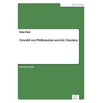 Oswald von Wolkenstein und die Hussiten by Pach & Timo