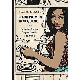 Black Women in Sequence - Re-inking Comics - Graphic Novels - and Anim
