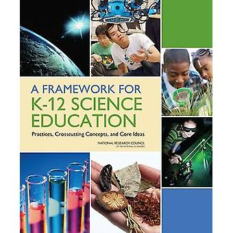 A Framework for K-12 Science Education - Practices - Crosscutting Conc