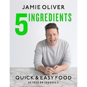 5 Ingredients - Quick & Easy Food by Jamie Oliver - 9780718187729 Book