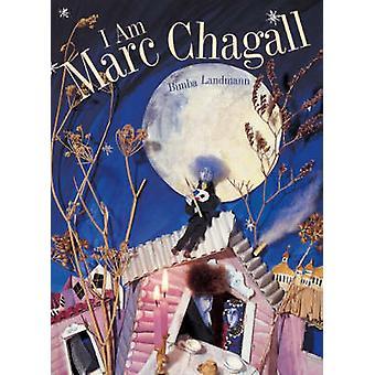 I Am Marc Chagall by Bimba Landmann - 9780802853059 Book