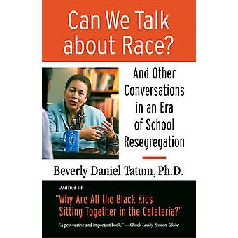 Can We Talk About Race? - And Other Conversations in an Era of School