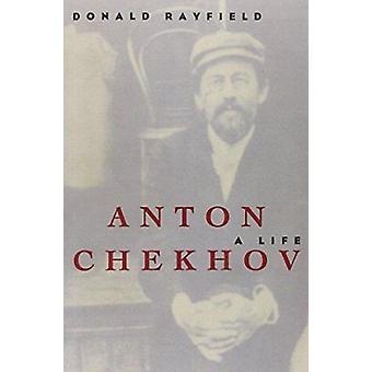 Anton Chekhov a Life by Rayfield - 9780810117952 Book