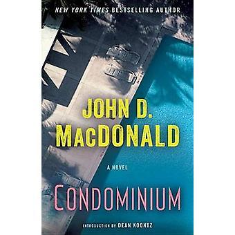 Condominium by John D MacDonald - Dean R Koontz - 9780812985306 Book