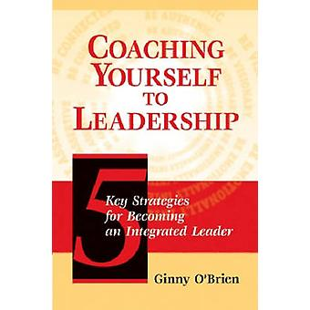 Coaching Yourself to Leadership by Peter O'Brien - 9780874258691 Book