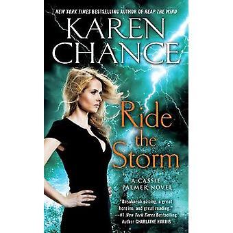 Ride The Storm - A Cassie Palmer Novel by Karen Chance - 9781101989982