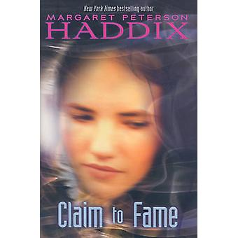 Claim to Fame by Margaret Peterson Haddix - 9781416939177 Book
