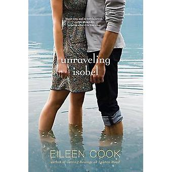 Unraveling Isobel by Eileen Cook - 9781442413283 Book