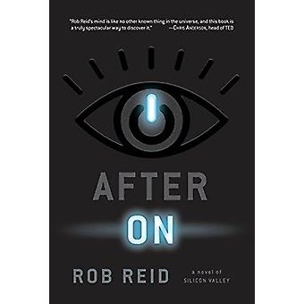After On - A Novel of Silicon Valley by After On - A Novel of Silicon V