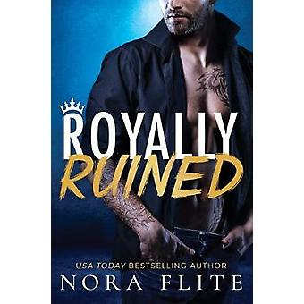 Royally Ruined by Nora Flite - 9781542046572 Book