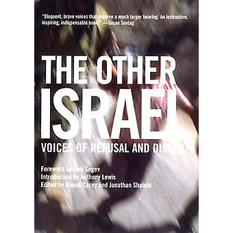 The Other Israel - Voices of Refusal and Dissent (New edition) by Roan