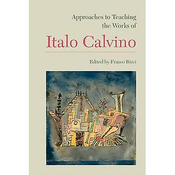 Approaches to Teaching the Works of Italo Calvino by Franco Ricci - 9