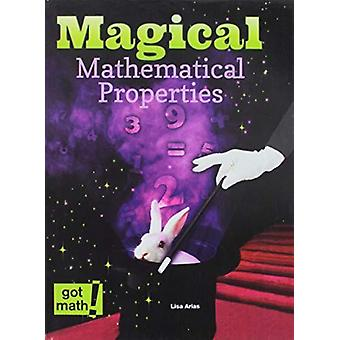 Magical Mathematical Properties by Lisa Arias - 9781627658065 Book