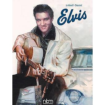 Elvis by Fabrice Le Henanff - Philippe Chanoinat - 9781681120768 Book