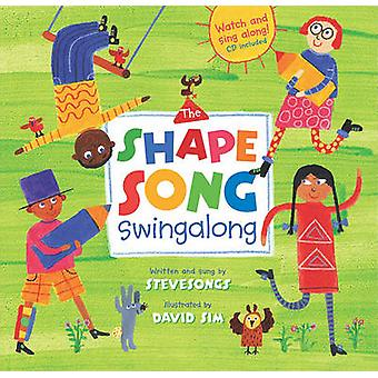 The Shape Song Swingalong by Steve Songs - David Sim - 9781846866791