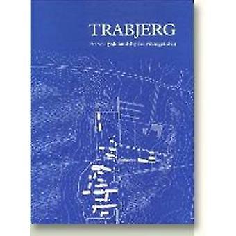 Trabjerg - En Vestjysk Landsby Fra Vikingetiden by Lise Bender Jrgense