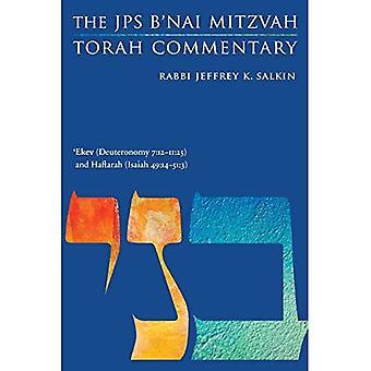 'ekev (Deuteronomy 7:12-11:25) and Haftarah (Isaiah 49:14-51:3): The JPS B'Nai Mitzvah Torah Commentary (JPS Study Bible)