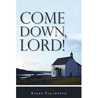 Come Down, Lord!
