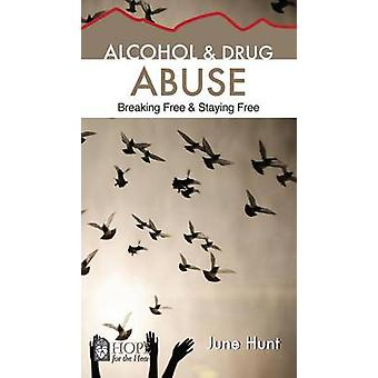 Alcohol and Drug Abuse [June Hunt Hope for the Heart] - Breaking Free