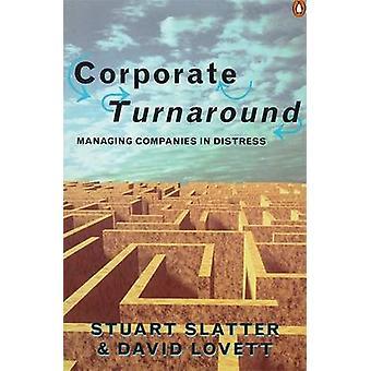 Corporate Turnaround by Stuart Slatter & David Lovett
