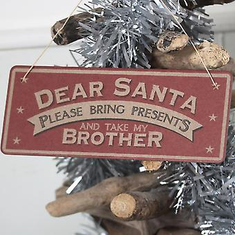 Sign 'Dear Santa please Bring Presents And Take My Brother'