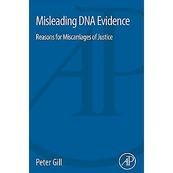 Misleading DNA Evidence: Reasons for Miscarriages of Justice (Paperback) by Gill Peter