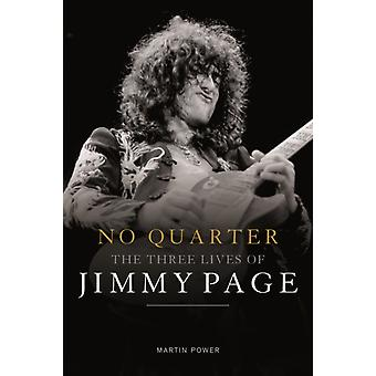 No Quarter Three Lives Of Jimmy Page by Power Martin