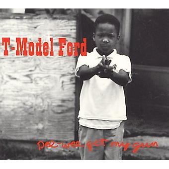 T-Model Ford - Pee-Wee Get My Gun [CD] USA import