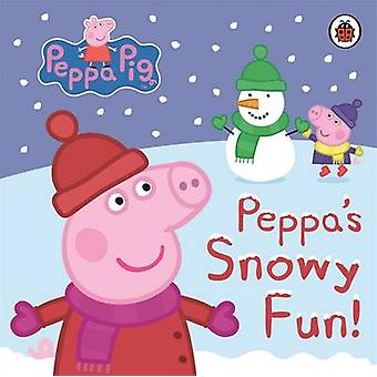 Peppa Pig Peppas Snowy Fun by Ladybird