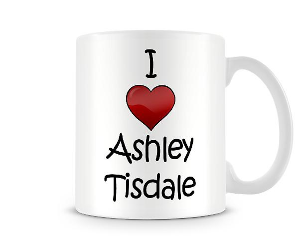 Me encanta Ashley Tisdale taza impresa