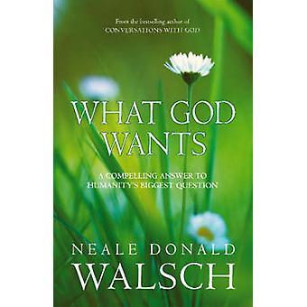 Was Gott will - eine überzeugende Antwort auf die größte Frage der Menschheit durch