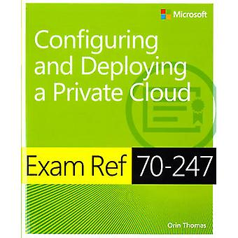 Exam Ref 70-247 Configuring and Deploying a Private Cloud (MCSE) - Con