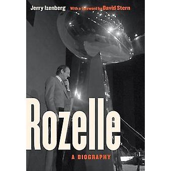 Rozelle - A Biography by Jerry Izenberg - Pete Rozelle - David J. Ster